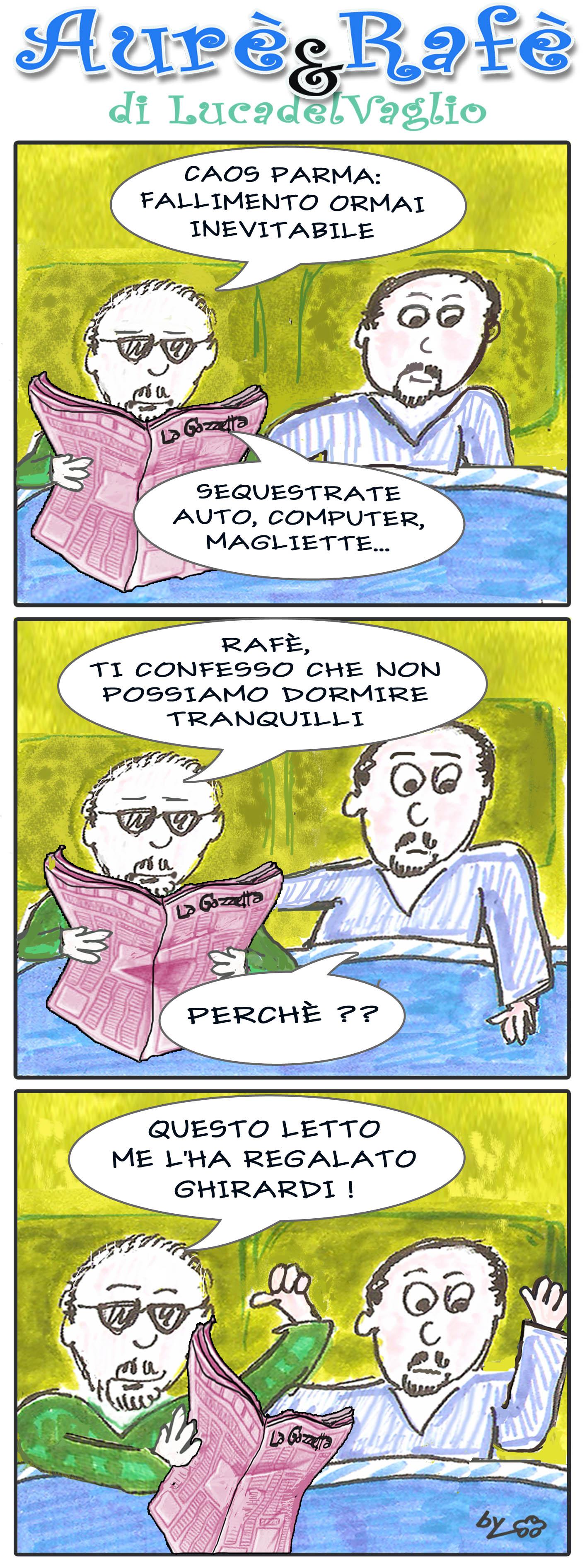 Aure', Rafe' e il caos Parma