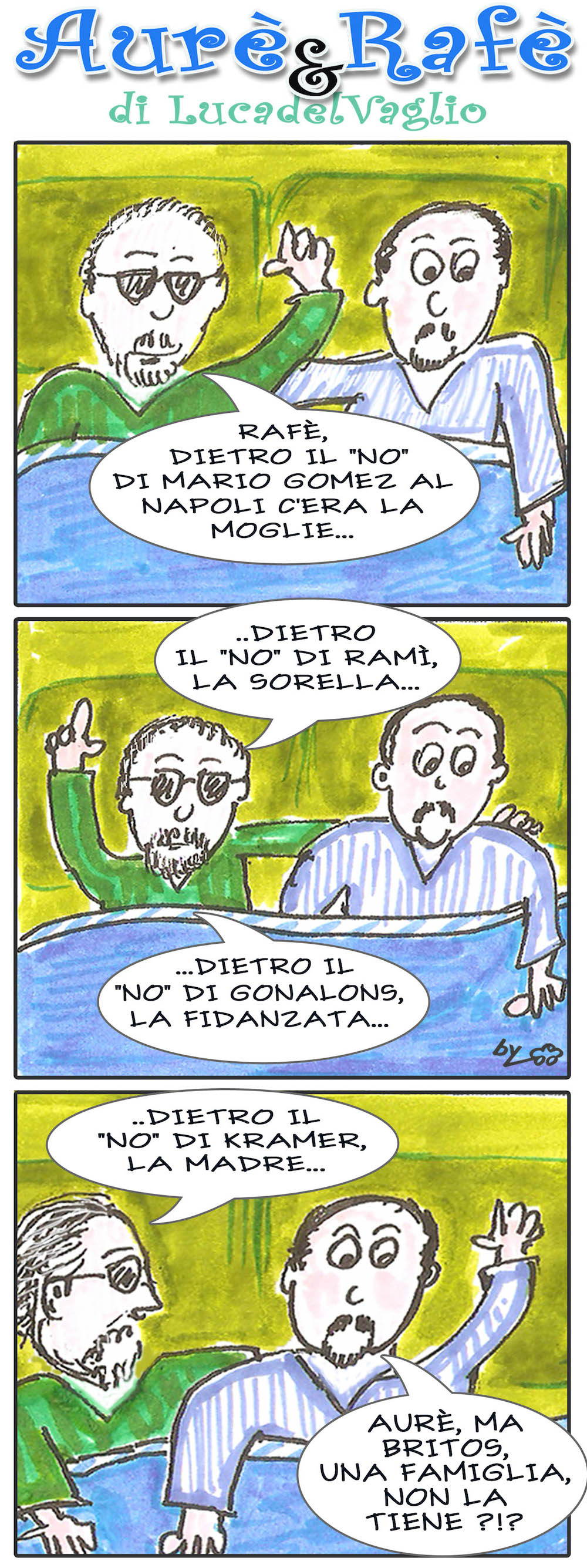 Aure', Rafe' e i no al Napoli