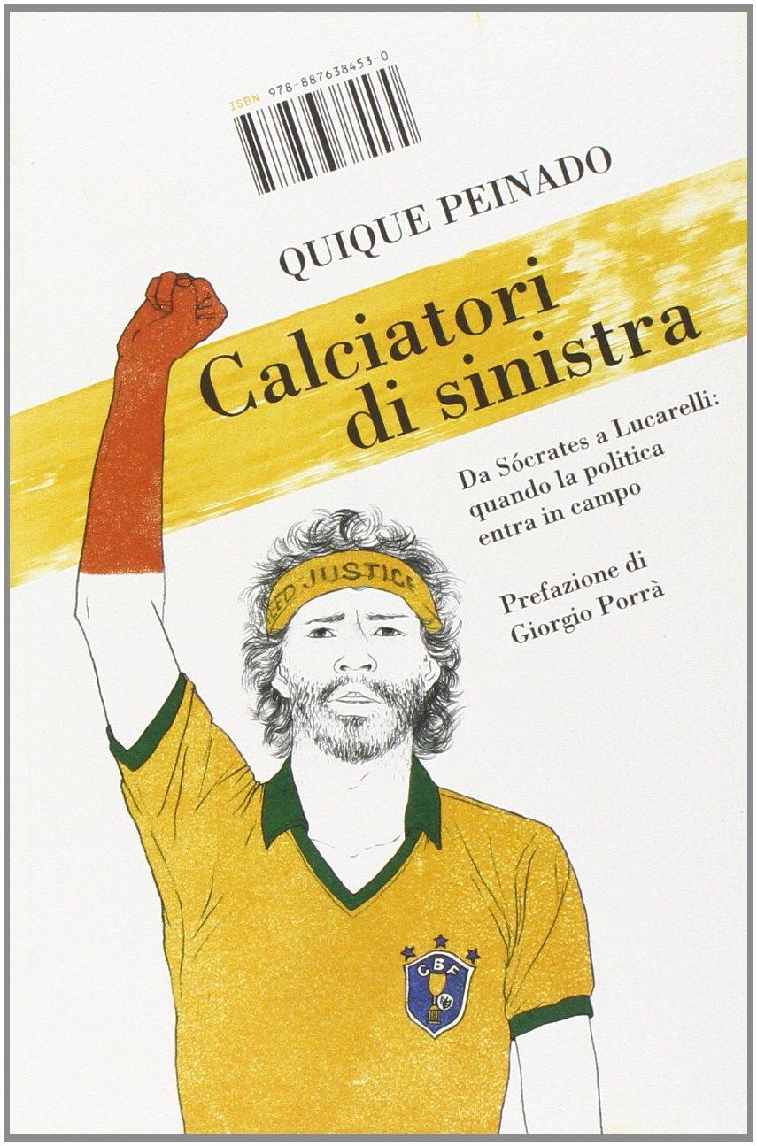 """""""Calciatori di sinistra"""", storia e storie di pallone e politica"""