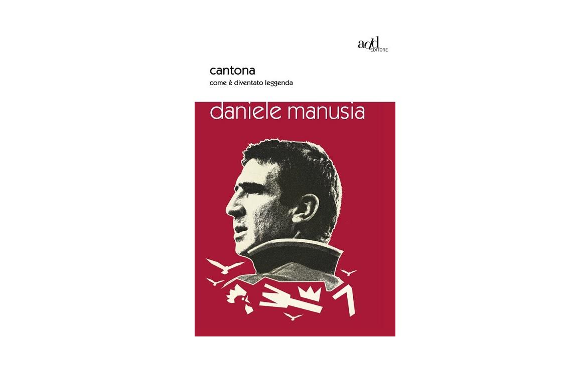 """""""Cantona – Come è diventato leggenda"""": un libro sull'uomo e poi sul calciatore"""