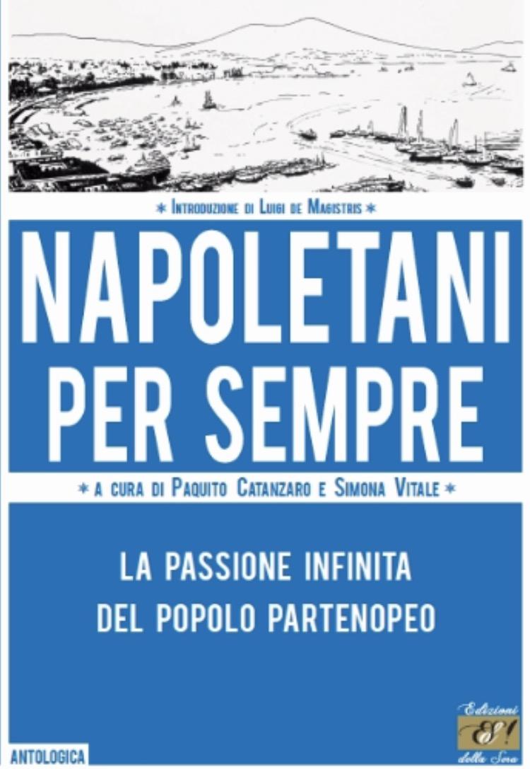 """Vedi Napoli e poi scrivi: """"Napoletani per sempre"""""""