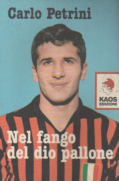 Sei anni fa moriva Carlo Petrini, ha raccontato (e vissuto) il marcio del calcio