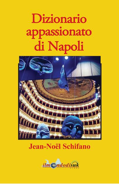 """Il """"Dizionario appassionato di Napoli"""", un romanzo su un'identità che è misura del mondo contemporaneo"""
