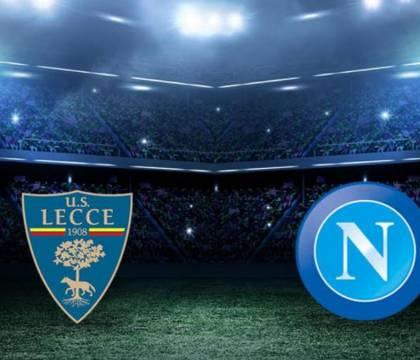 Lecce Napoli, formazioni. Milik e Llorente in attacco. Gioca
